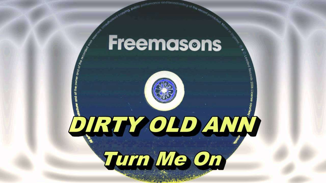 Dirty Old Ann - Turn Me On (Freemasons Extended Club Mix) HD Full Mix - YouTube