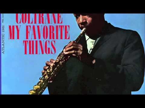 My Favorite Things - John Coltrane [FULL VERSION] HQ - YouTube