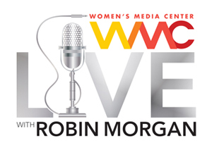 Women's Media Center Live with Robin Morgan : WMC Live #76: Ikumi Yoshimatsu, Julie Zeilinger, Atima Omara. (Original Airdate 3/29/2014)