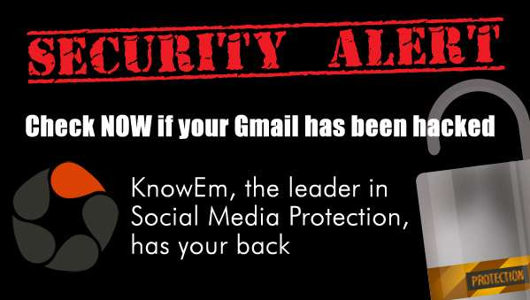 Security Alerts from KnowEm: Gmail Hack
