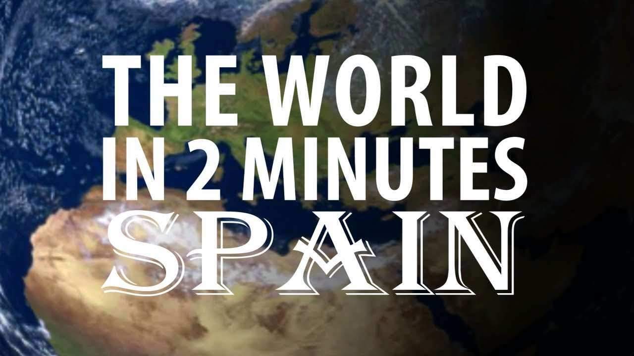The World in 2 Minutes: Spain - YouTube