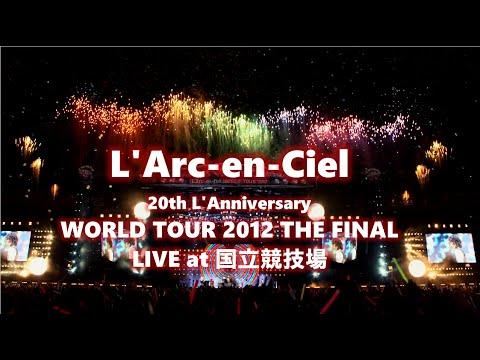 L'Arc〜en〜Ciel [20th L'Anniversary WORLD TOUR 2012 THE FINAL LIVE 2012 at 国立競技場]ダイジェスト - YouTube