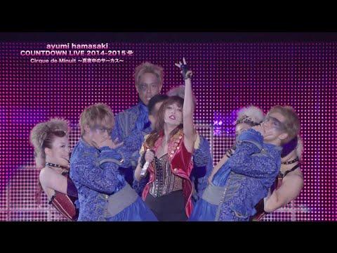 浜崎あゆみ / ayumi hamasaki COUNTDOWN LIVE 2014- 2015 A Cirque de Minuit ~真夜中のサーカス~ ダイジェスト - YouTube