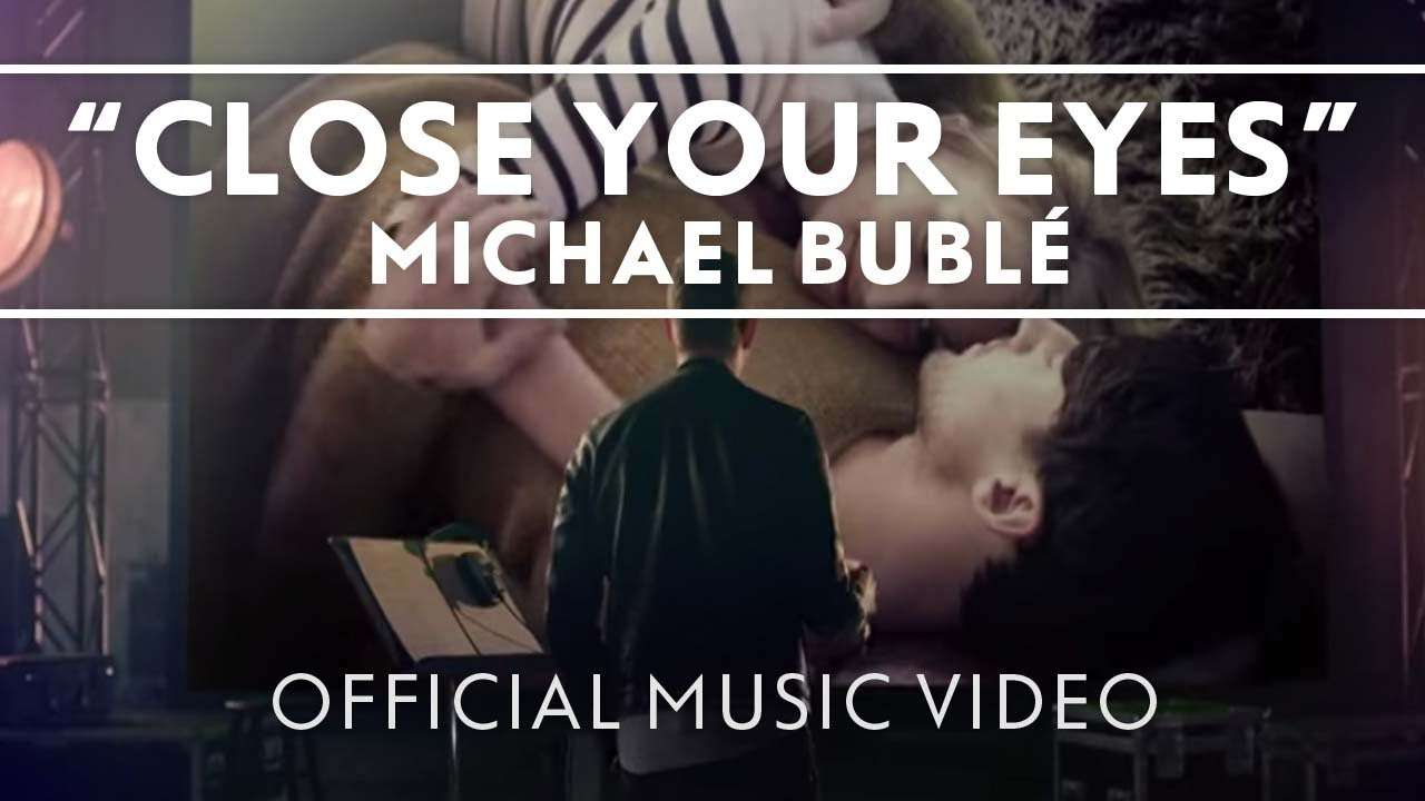 Michael Bublé - Close Your Eyes [Official Music Video] - YouTube