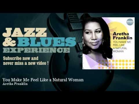 Aretha Franklin - You Make Me Feel Like a Natural Woman - JazzAndBluesExperience - YouTube