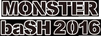 LINE UP Ⅰ MONSTER baSH 2016