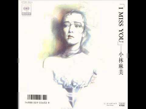 Asami .KobayashiーI  Miss  You - YouTube