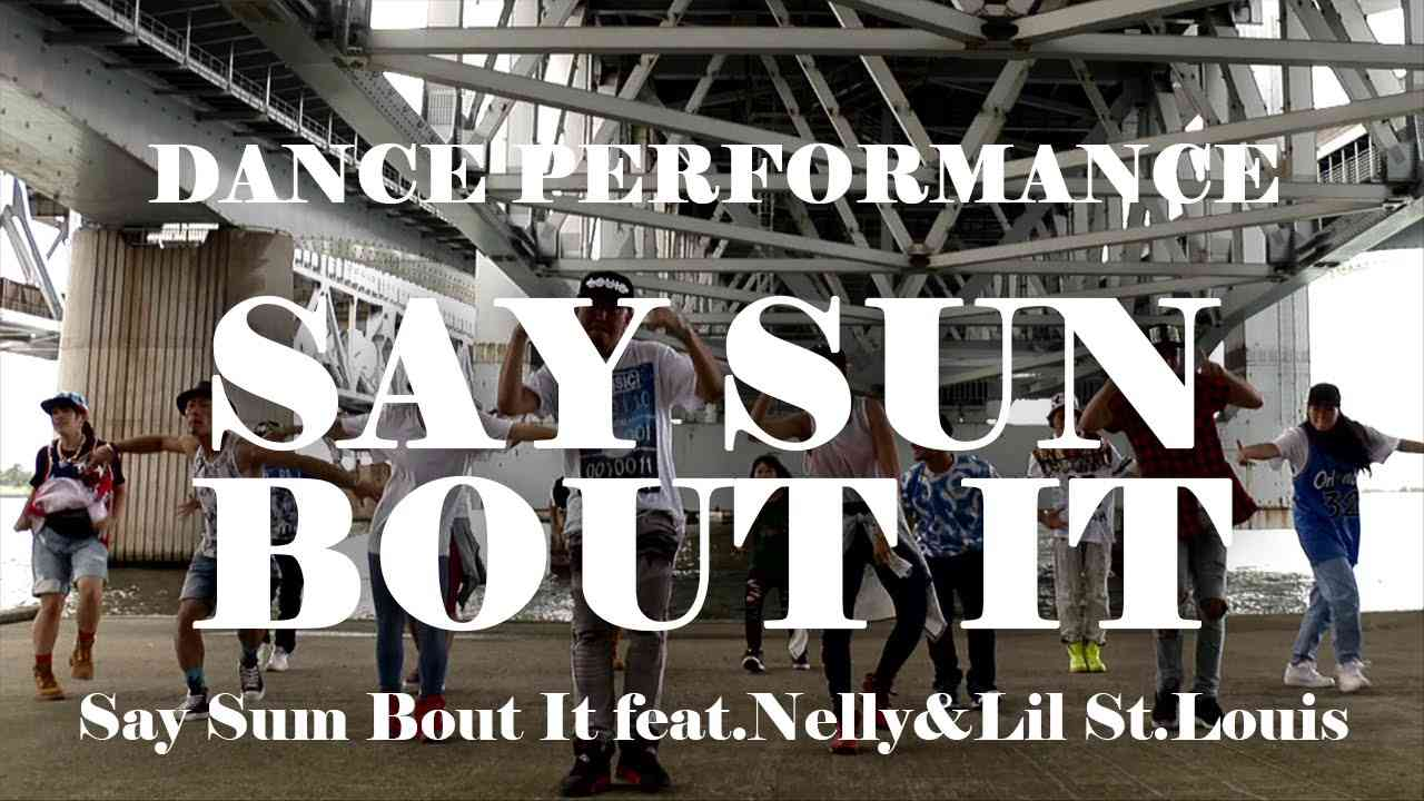 Say Sum Bout It by New Ali feat.Nelly&Lil St.Louis:: MANABU(choreographer) - YouTube