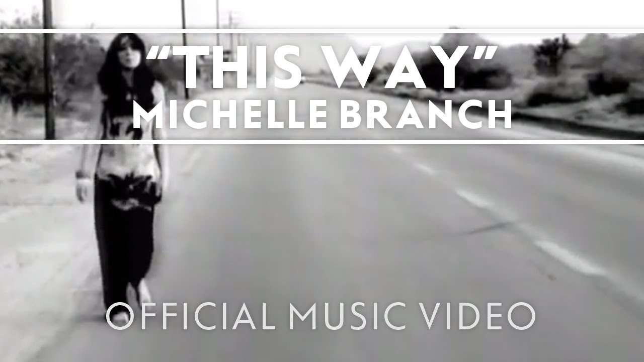 Michelle Branch - This Way [Official Music Video] - YouTube