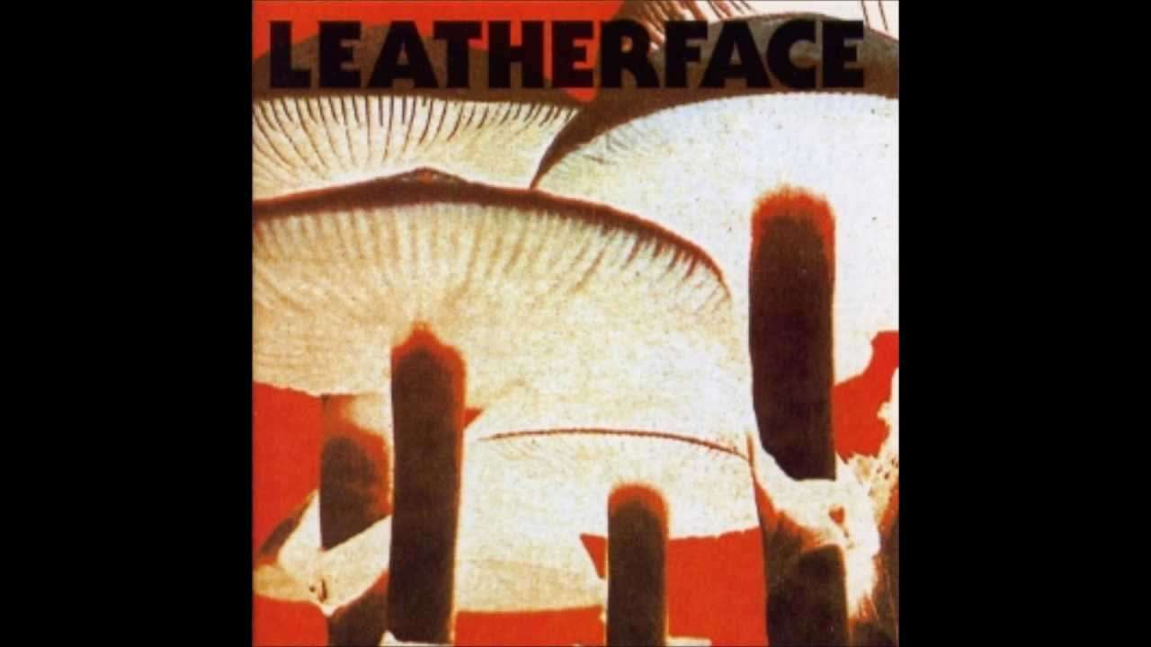 Leatherface Mush Full Album - YouTube