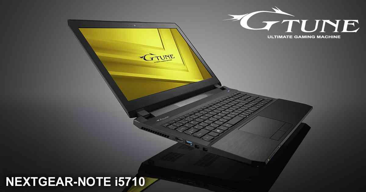 NEXTGEAR-NOTE i5710 シリーズ (GTX970M/ノートPC) G-Tune −ハイエンド ゲームPC・ゲーミングパソコンの通販
