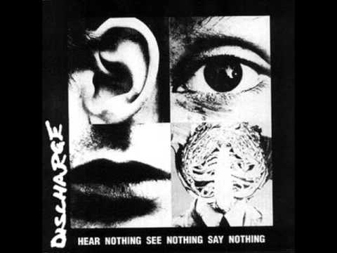 Discharge - Hear Nothing See Nothing Say Nothing (1982) - YouTube