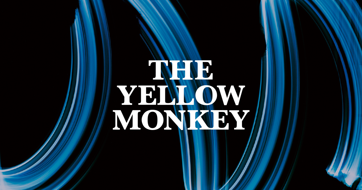 TOUR2016 SPECIAL SITE | THE YELLOW MONKEY | ザ・イエロー・モンキー オフィシャルサイト
