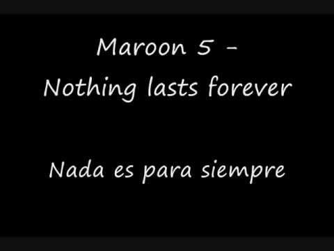 Maroon 5 - Nothing lasts forever. Subtitulada español & Lyrics - YouTube