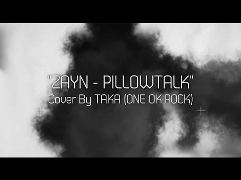 ZAYN - PILLOWTALK (Cover by Taka from ONE OK ROCK) - YouTube