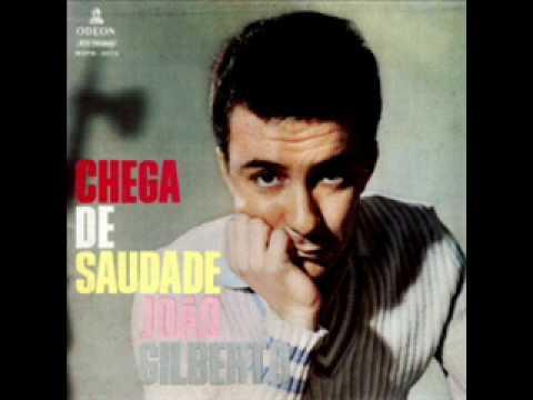 Chega de saudade João Gilberto - YouTube