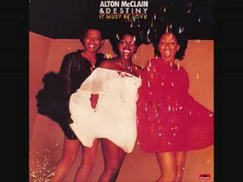 Alton McClain & Destiny - It Must Be Love - YouTube
