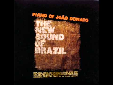João Donato - LP Piano of João Donato The New Sound Of Brazil - Album Completo/Full Album - YouTube