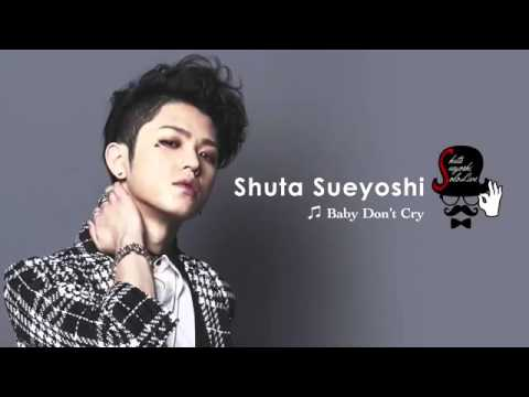 Shuta Sueyoshi Baby don't cry - YouTube