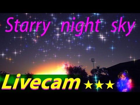 Starry night sky Livecam ★★★ 星空夜景天体観測ライブカメラ - YouTube
