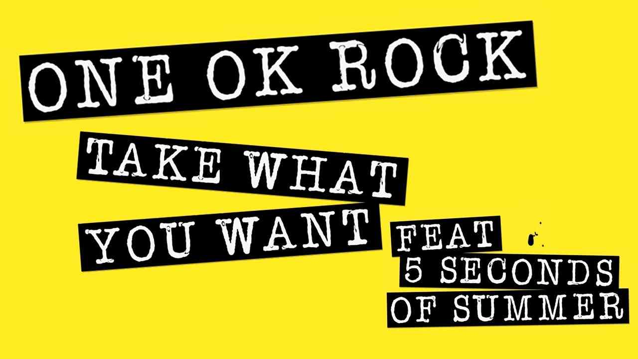 ONE OK ROCK: Take What You Want ft. 5 Seconds Of Summer (LYRIC VIDEO) - YouTube