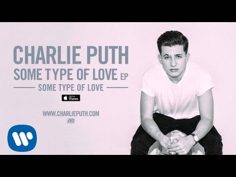 Charlie Puth - Some Type of Love [Official Audio] - YouTube