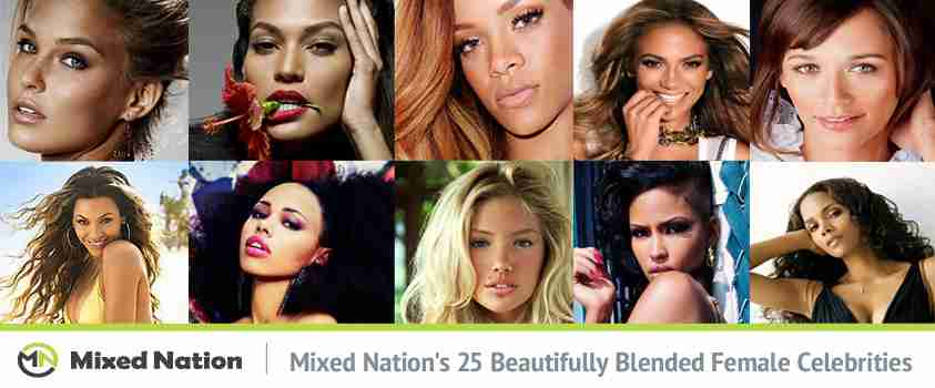 Mixed Nation's 25 Beautifully Blended Female Celebrities - Mixed Nation