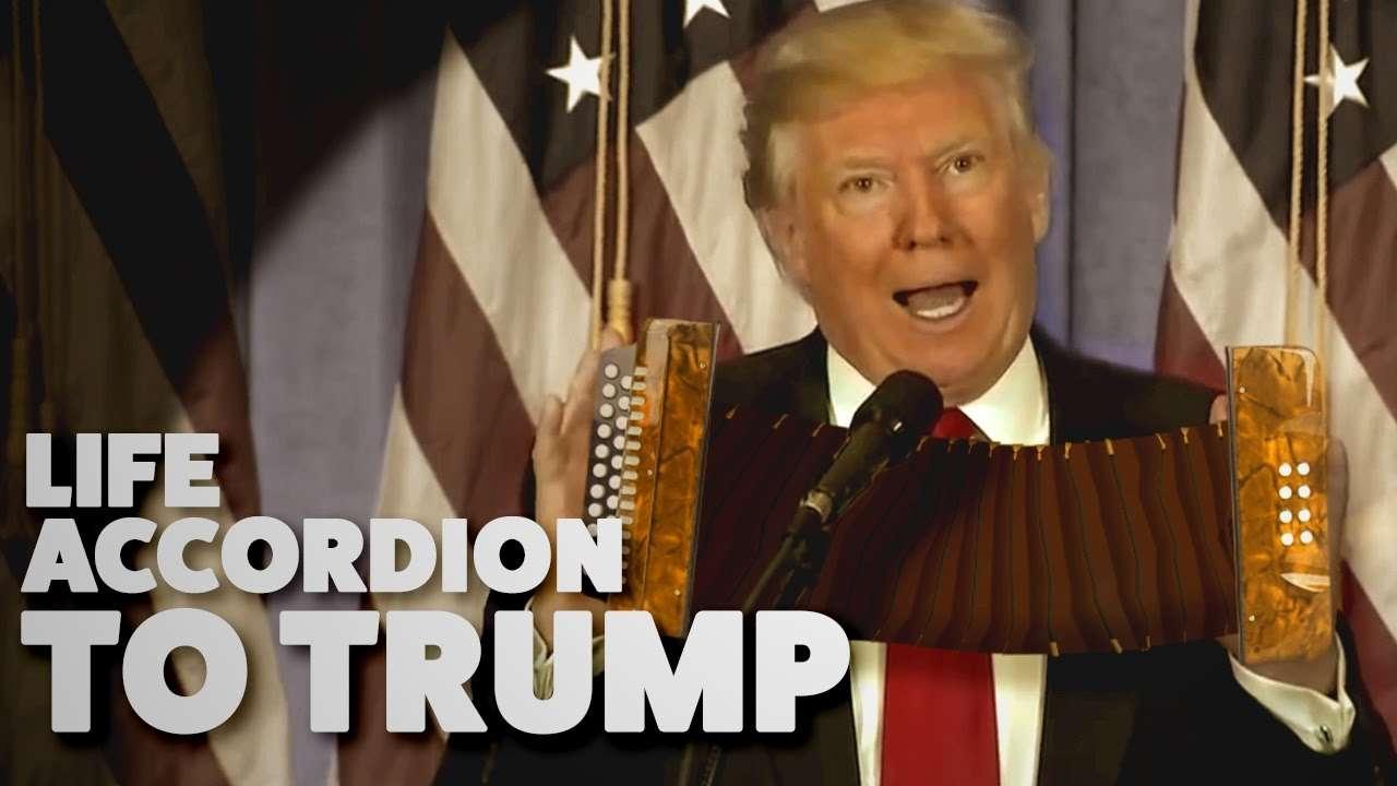Life Accordion To Trump - YouTube