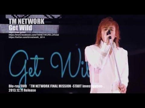 TM NETWORK / Get Wild(TM NETWORK FINAL MISSION -START investigation-) - YouTube