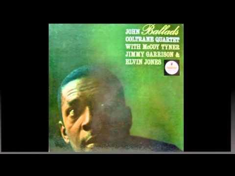 Ballads. John Coltrane Quartet. - YouTube