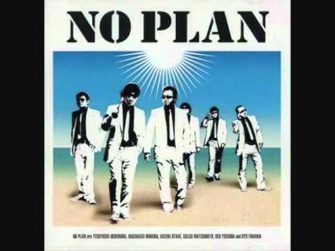 NO PLAN 「NO PLANの人生という名の列車」 - YouTube