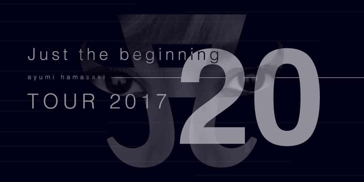 ayumi hamasaki Just the beginning -20- TOUR 2017