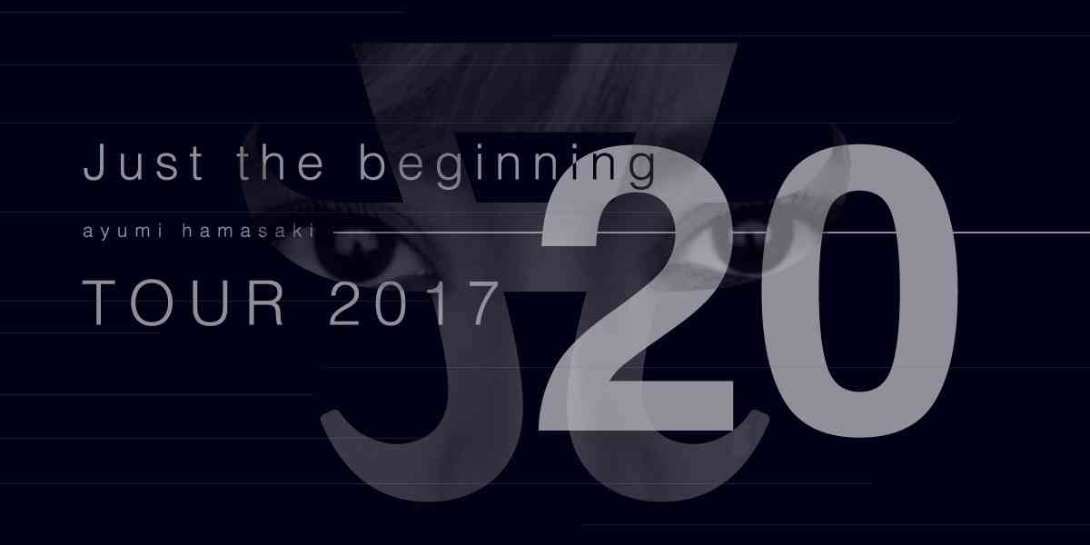 ayumi hamasaki|Just the beginning -20- TOUR 2017
