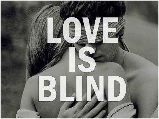 恋は盲目だと思った事