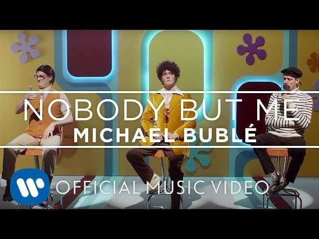 Michael Bublé - Nobody But Me [OFFICIAL MUSIC VIDEO] - YouTube