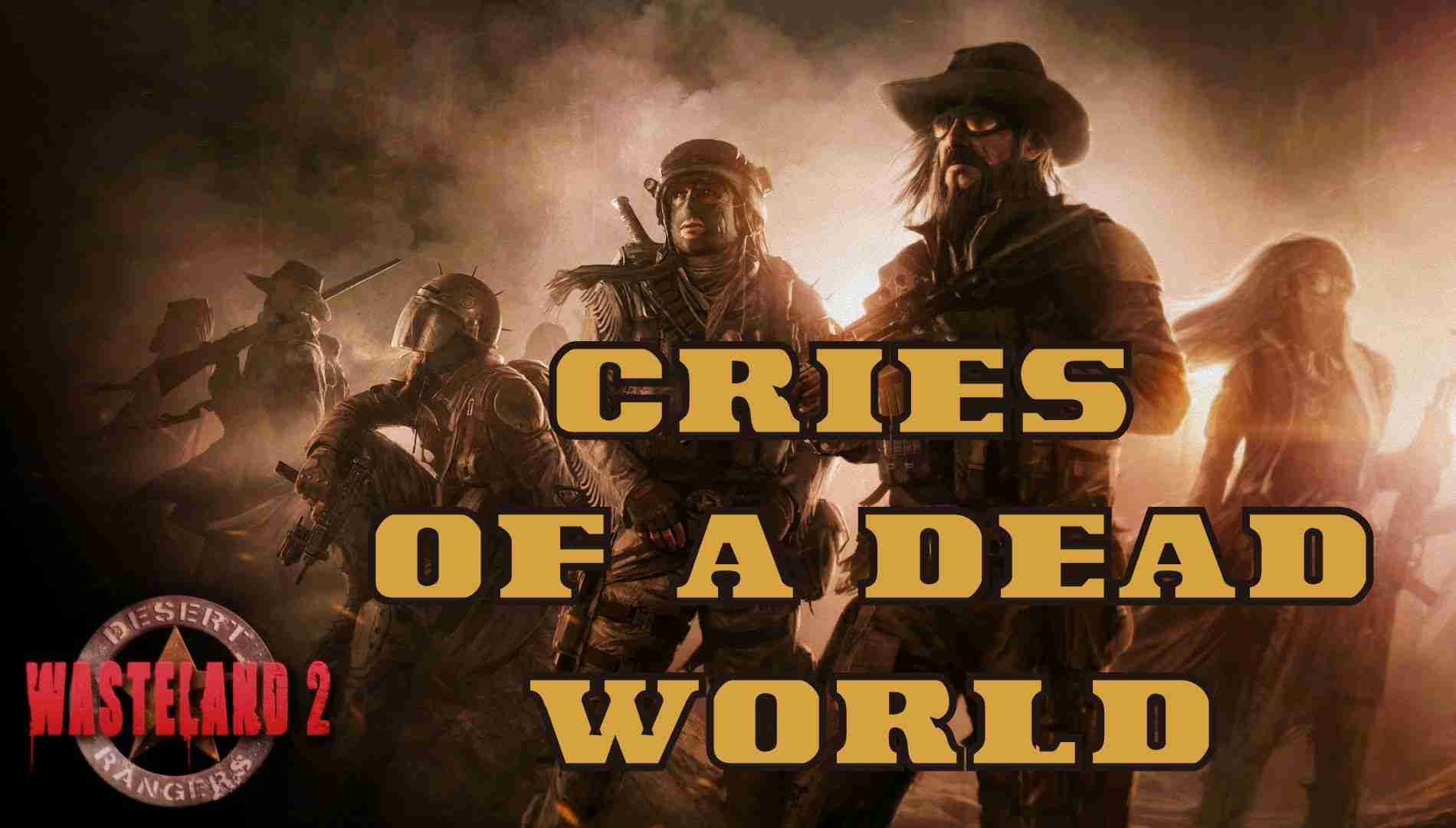Cries Of A Dead World - Wasteland 2 Credits Song (Original Version) - YouTube
