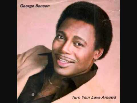 George Benson  -  Turn Your Love Around - YouTube