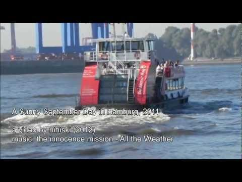 A Sunny September Day in Hamburg, 2011 ... Song: the innocent mission - All the Weather (2010) - YouTube