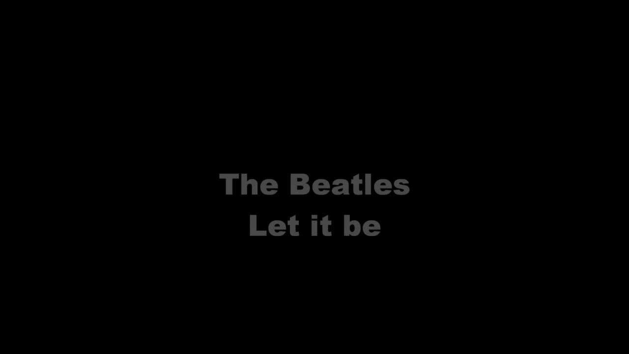 The Beatles - Let it be Lyrics - YouTube