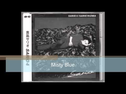 Sario Kijima ー Misty Blue - YouTube