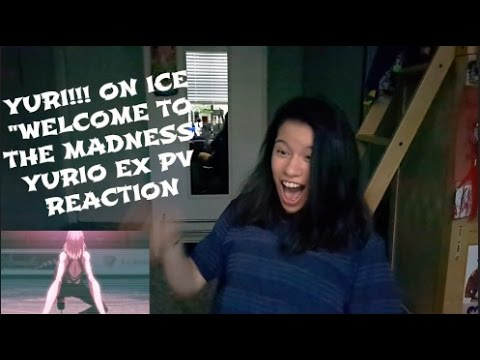 "Yuri!!! On Ice ""WELCOME TO THE MADNESS"" YURI EX PV REACTION - YouTube"