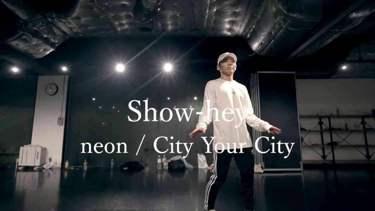 "Show-hey""neon/City Your City""@En Dance Studio SHIBUYA - YouTube"