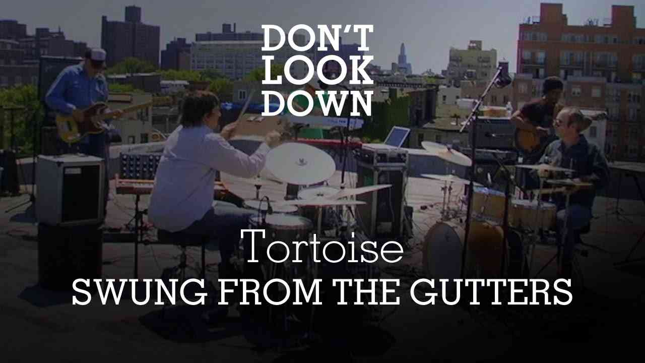 Tortoise - Swung From The Gutters - Don't Look Down - YouTube