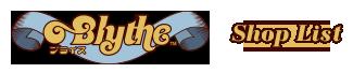 BLYTHE Shop List