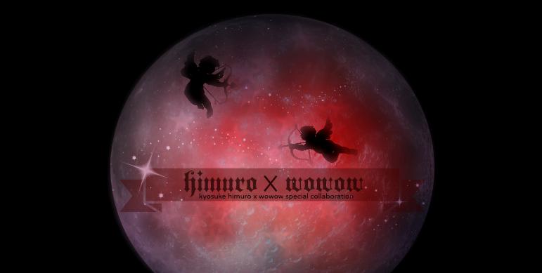 KYOSUKE HIMURO LIVE -Document of Final Destination- WOWOW - MID NIGHT-XXX