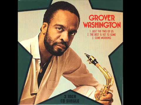 Grover Washington Jr - Just the two of us - YouTube
