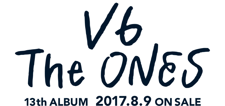 V6 13th ALBUM「The ONES」特設サイト