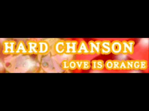 HARD CHANSON 「Love is Orange」 - YouTube