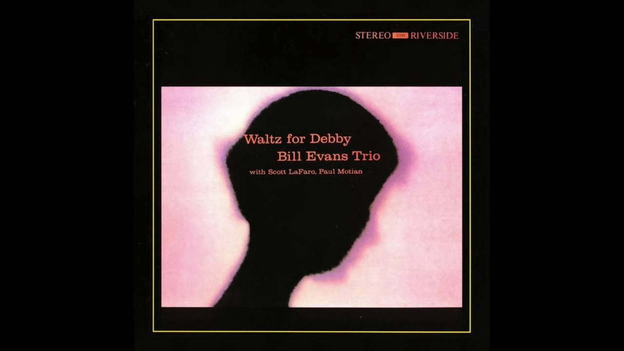 Bill Evans Waltz for Debby (1961 Album) - YouTube