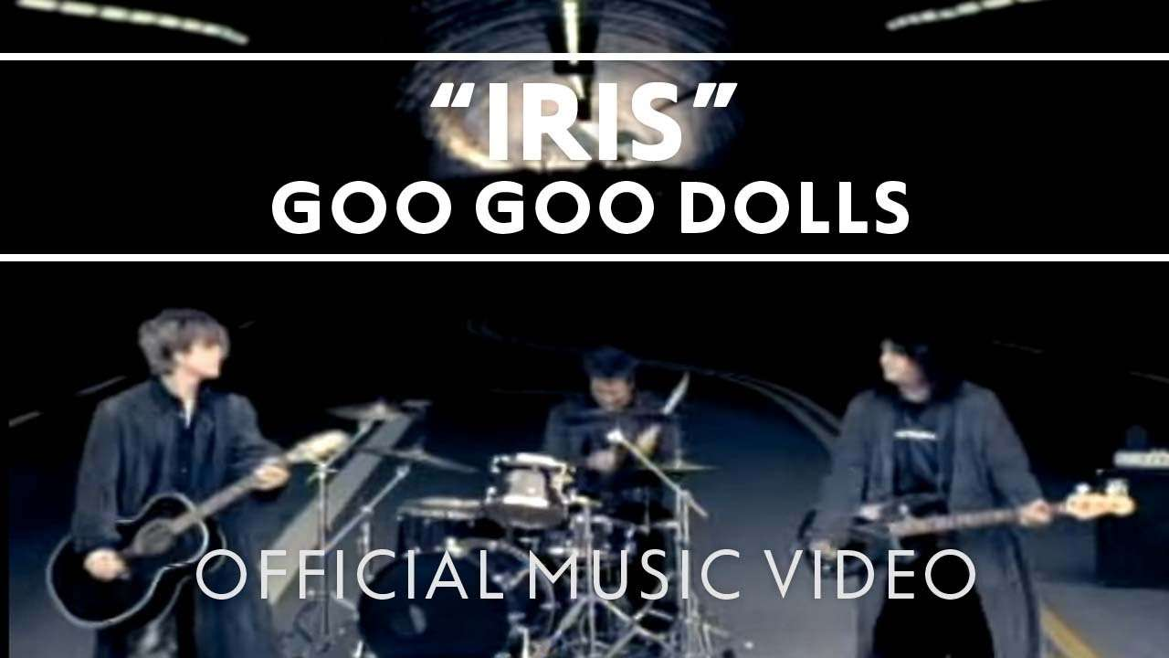 "Goo Goo Dolls - ""Iris"" [Official Music Video] - YouTube"